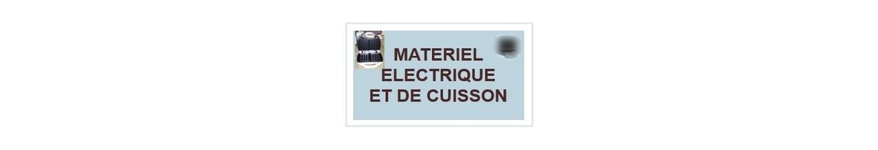 MATERIEL ELECTRIQUE ET DE CUISSON